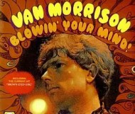Van Morrison - Blowin  Your Mind!