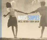 Mavis Staples - We ll Never Turn Back