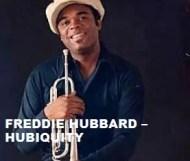 Freddie Hubbard - Hubiquity