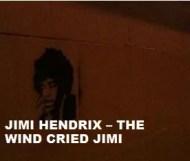 Jimi Hendrix  - The Wind Cried Jimi