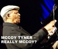 McCoy Tyner  - Really McCoy?