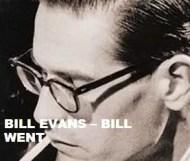 Bill Evans  - Bill Went