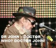 Dr John  - Doctor Who? Doctor John!