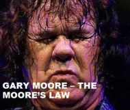 Gary Moore  - The Moore s Law