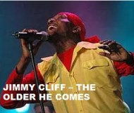 Jimmy Cliff  - The Older He Comes