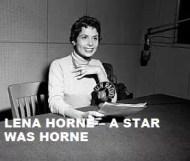 Lena Horne  - A Star Was Horne