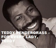 Teddy Pendergrass  - For Every Lady, Teddy