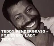 Teddy Pendergrass  - For Every Lady, Teddy