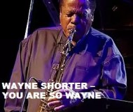 Wayne Shorter - You Are So Wayne