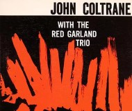John Coltrane with the Red Garland Trio