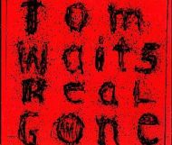 Tom Waits - Real Gone