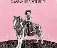 Cassandra Wilson - Silver Pony