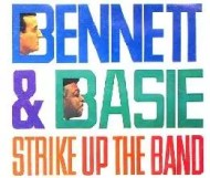 Tony Bennett with Count Basie and his Orchestra - Strike Up the Band