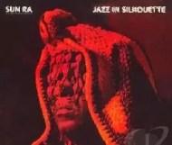 Sun Ra -  Jazz in Silhouette