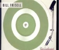 Bill Frisell - The Intercontinentals