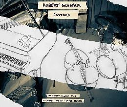 Robert Glasper - Covered (The Robert Glasper Trio Recorded Live at Capitol Studios)