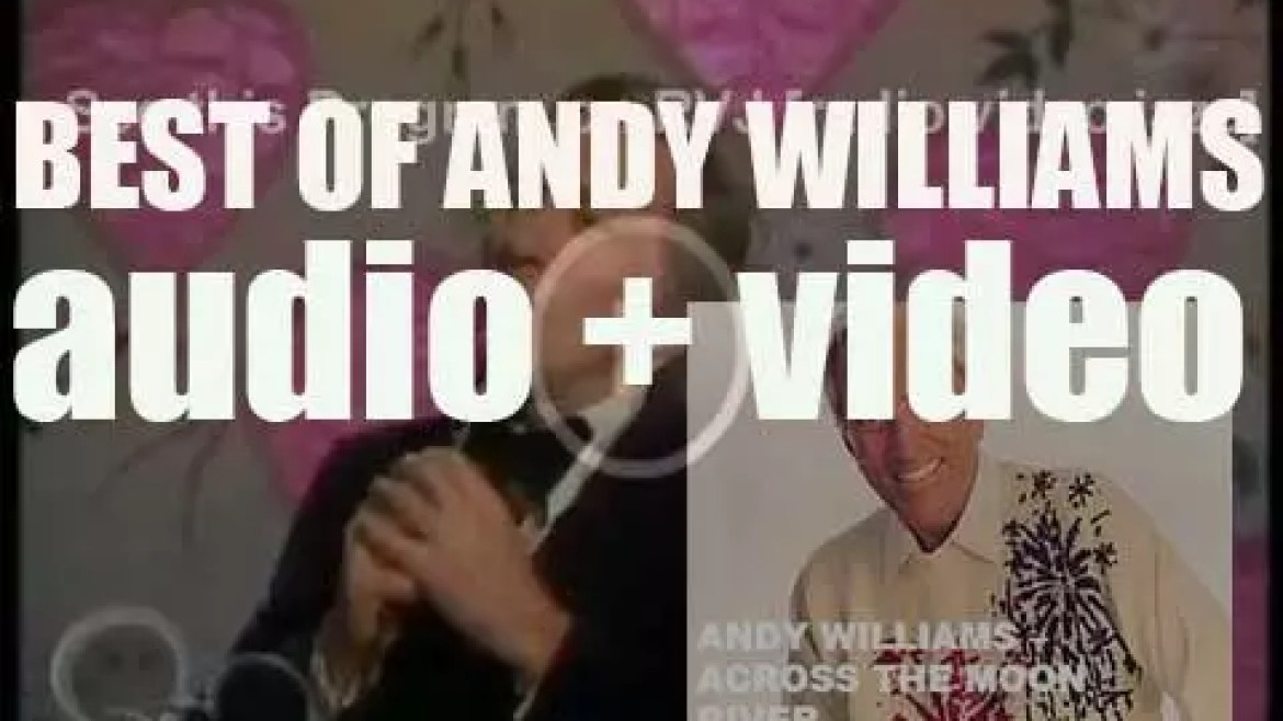 We remember Andy Williams. 'Across The Moon River'