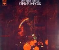 Charles Mingus - Let My Children Hear Music