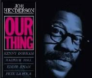Joe Henderson - Our Thing