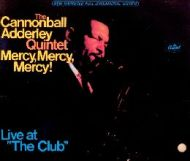 Cannonball Adderley - Mercy, Mercy, Mercy! Live at The Club