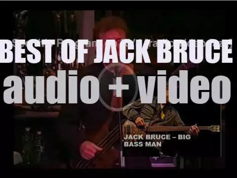 We remember Jack Bruce. 'Big Bass Man'