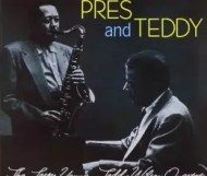 Teddy Wilson & Lester Young - Pres and Teddy
