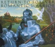 Return to Forever - Romantic Warrior