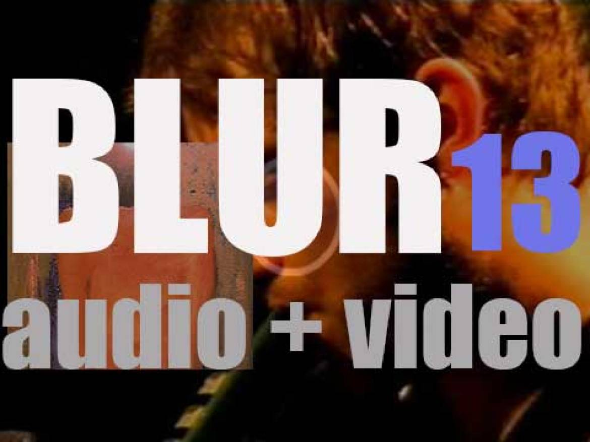 Blur release their sixth album : '13' co-produced by William Orbit (1999)