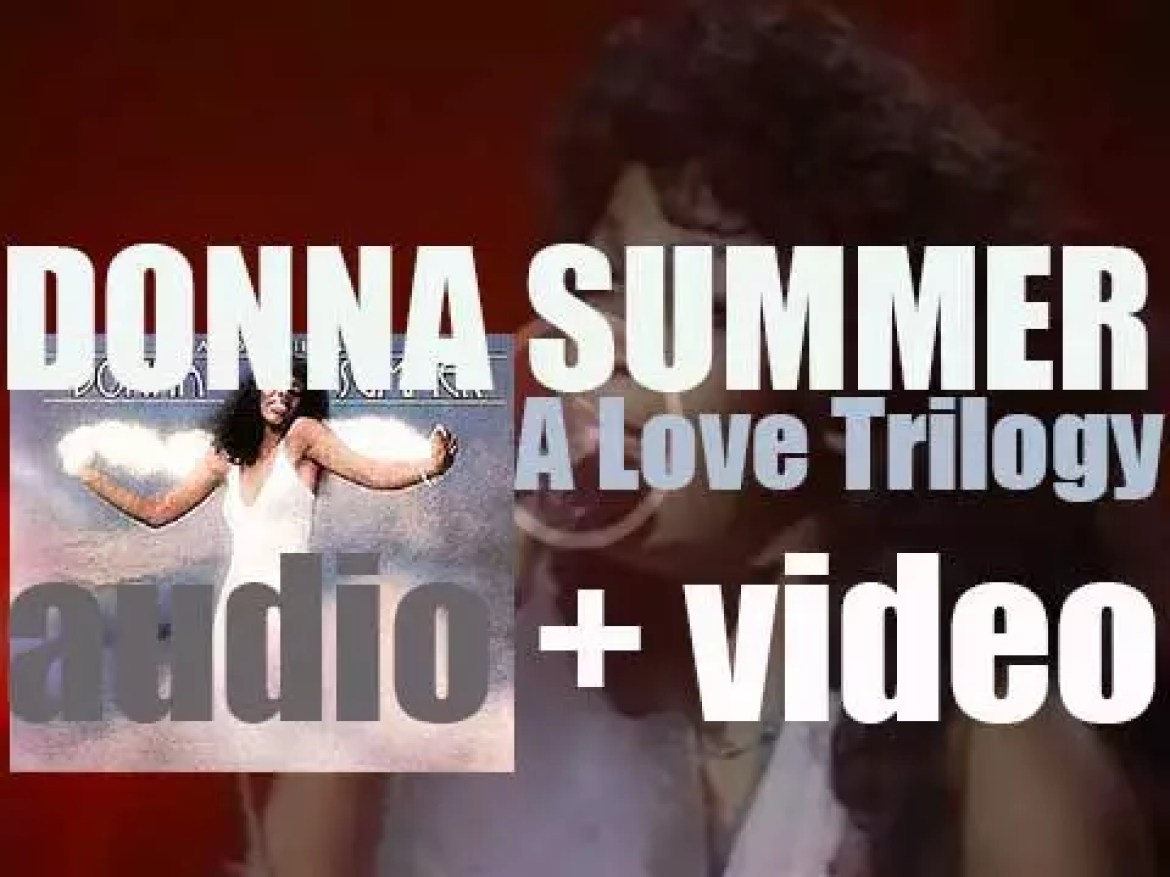 Donna Summer releases her third album 'A Love Trilogy' produced By Giorgio Moroder & Pete Bellotte (1976