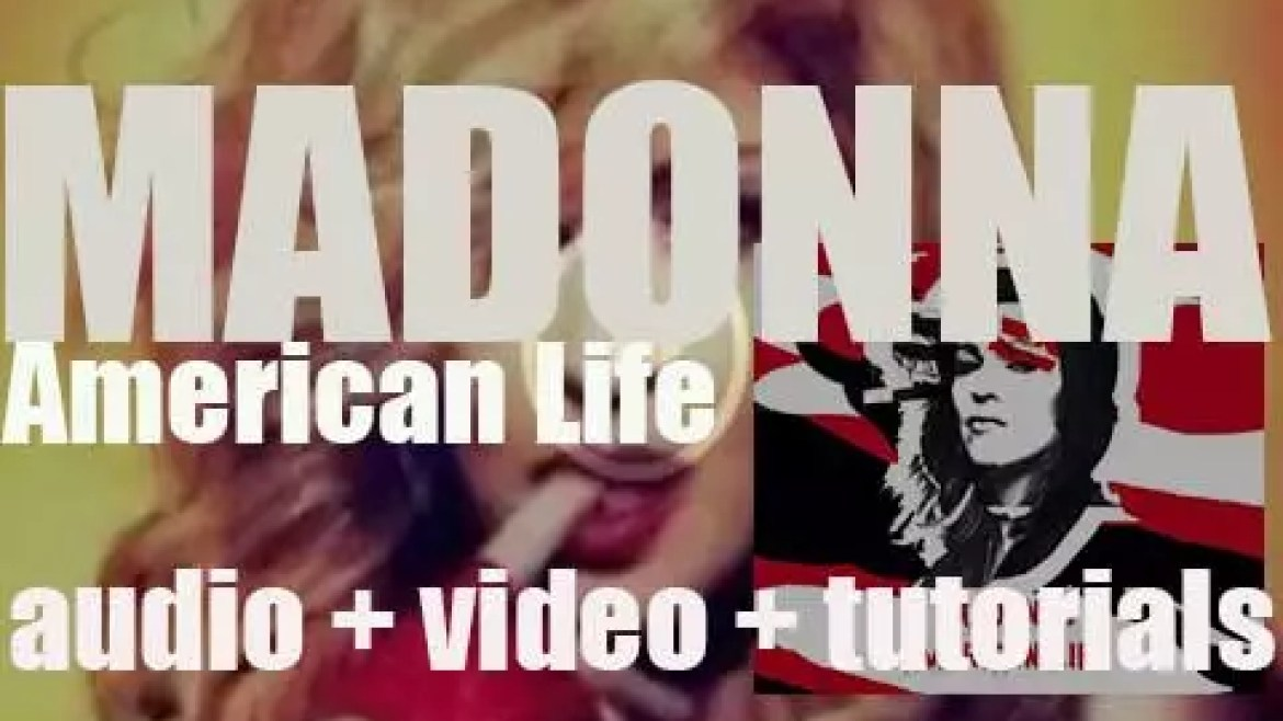 Madonna releases her ninth album : 'American Life' co-produced with Mirwais (2003)