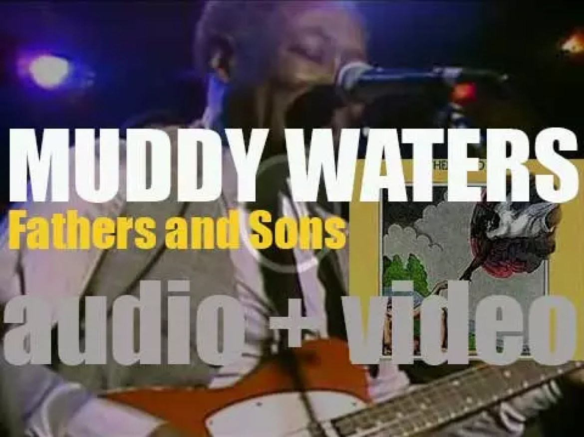 Muddy Waters records in Chicago 'Fathers and Sons,' a double album (1969)