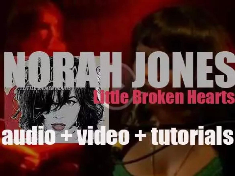 Blue Note publish Norah Jones' fifth album : 'Little Broken Hearts' produced By Danger Mouse (2012)