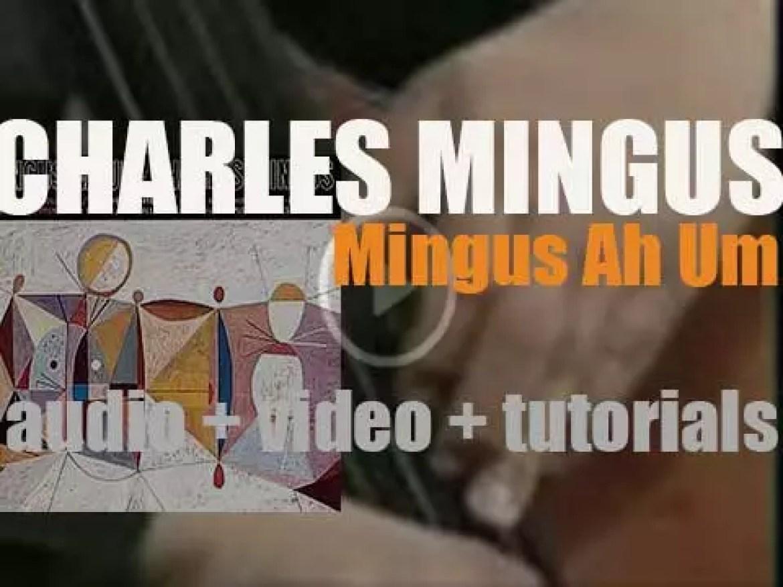 Charles Mingus records 'Mingus Ah Um' produced by Teo Macero (1959)