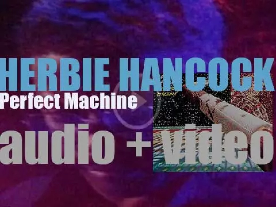 Columbia publish Herbie Hancock's 'Perfect Machine,' an album co-produced with Bill Laswell (1988)