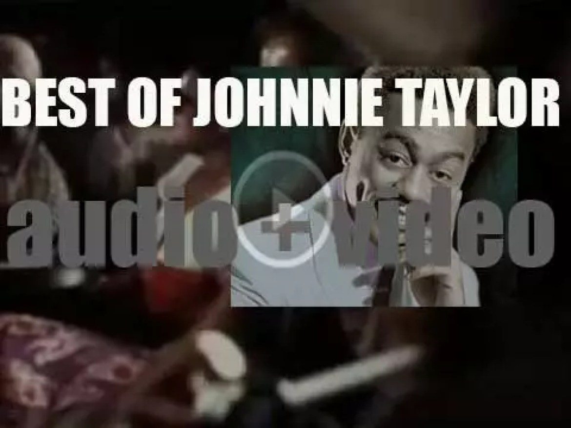 We Remember Johnnie Taylor. 'Taylored'