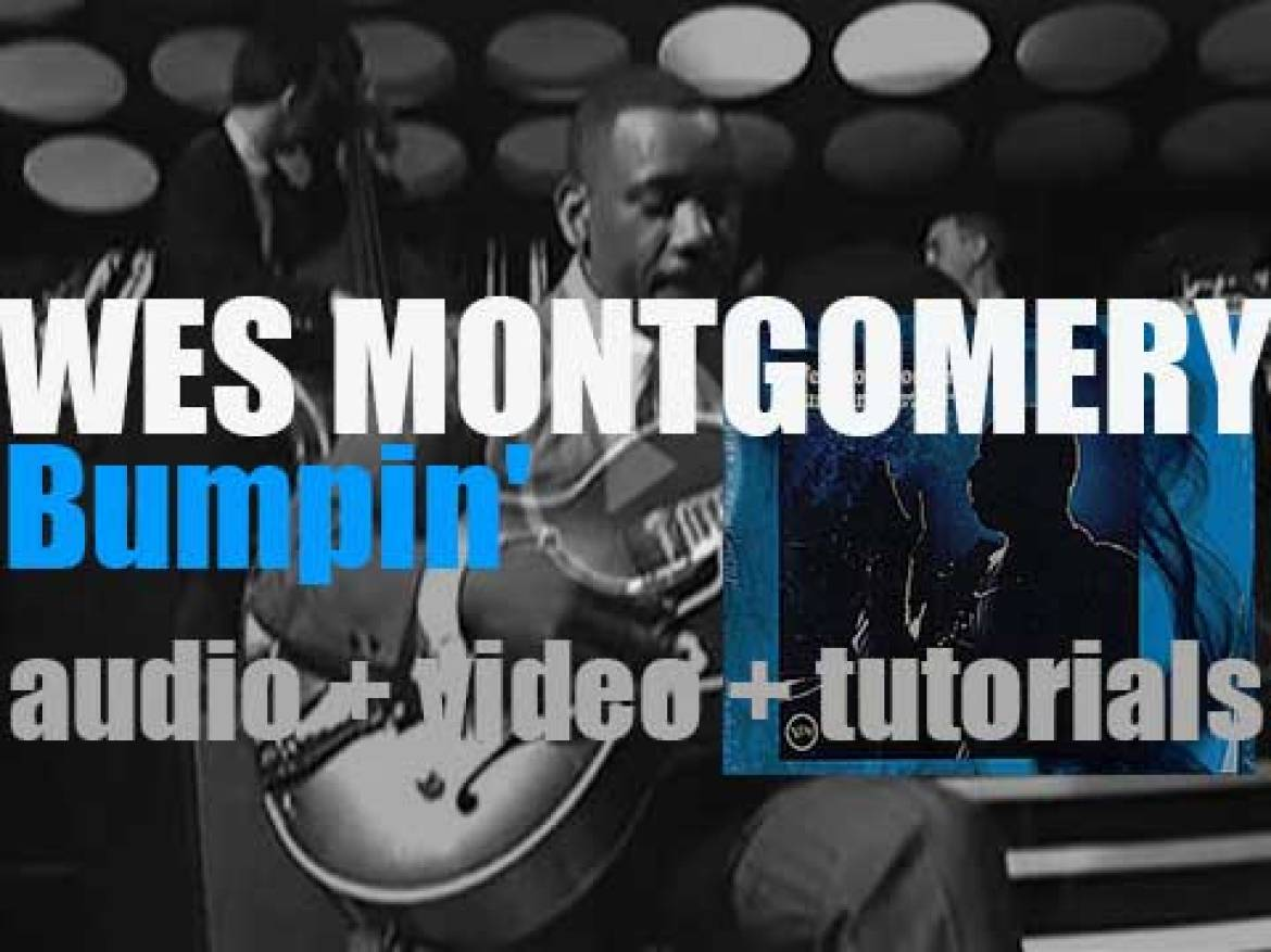 """Wes Montgomery records 'Bumpin"""" for Verve (1965)"""
