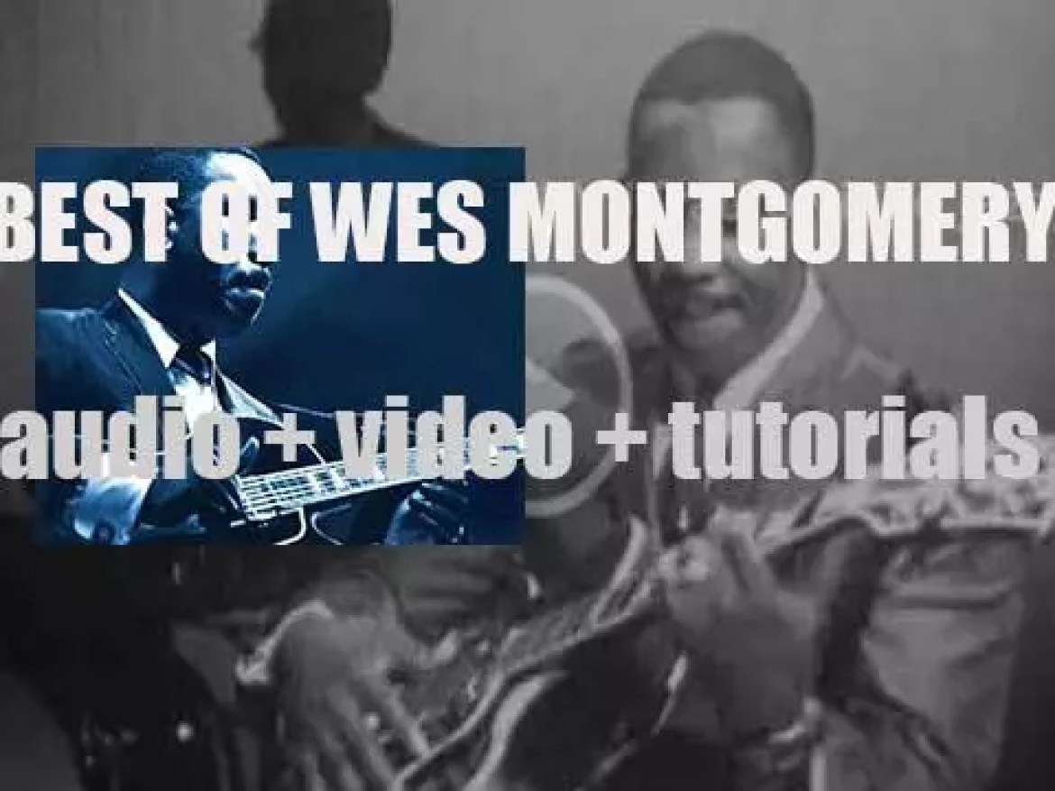 We remember Wes Montgomery. 'Once Upon A Time, Wes'
