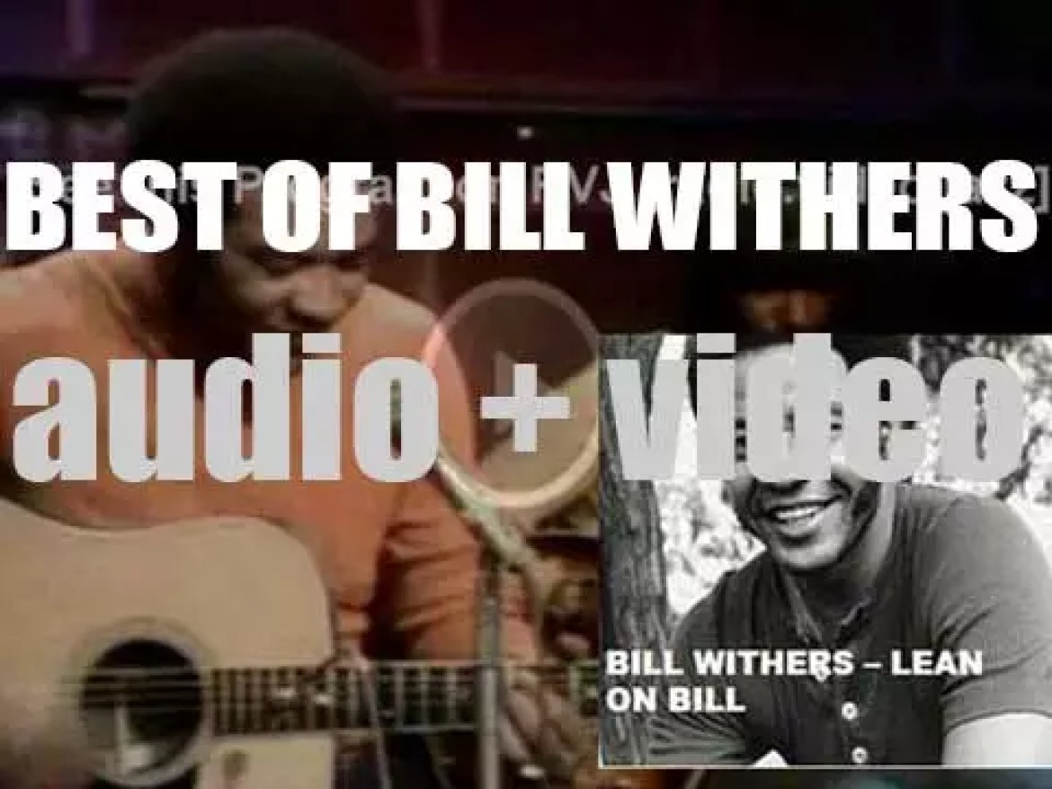 We remember Bill Withers. 'Lean On Bill'
