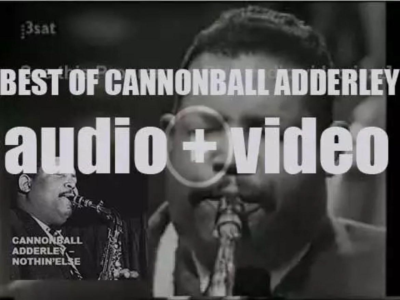 We remember Cannonball Adderley. 'Nothin'Else'
