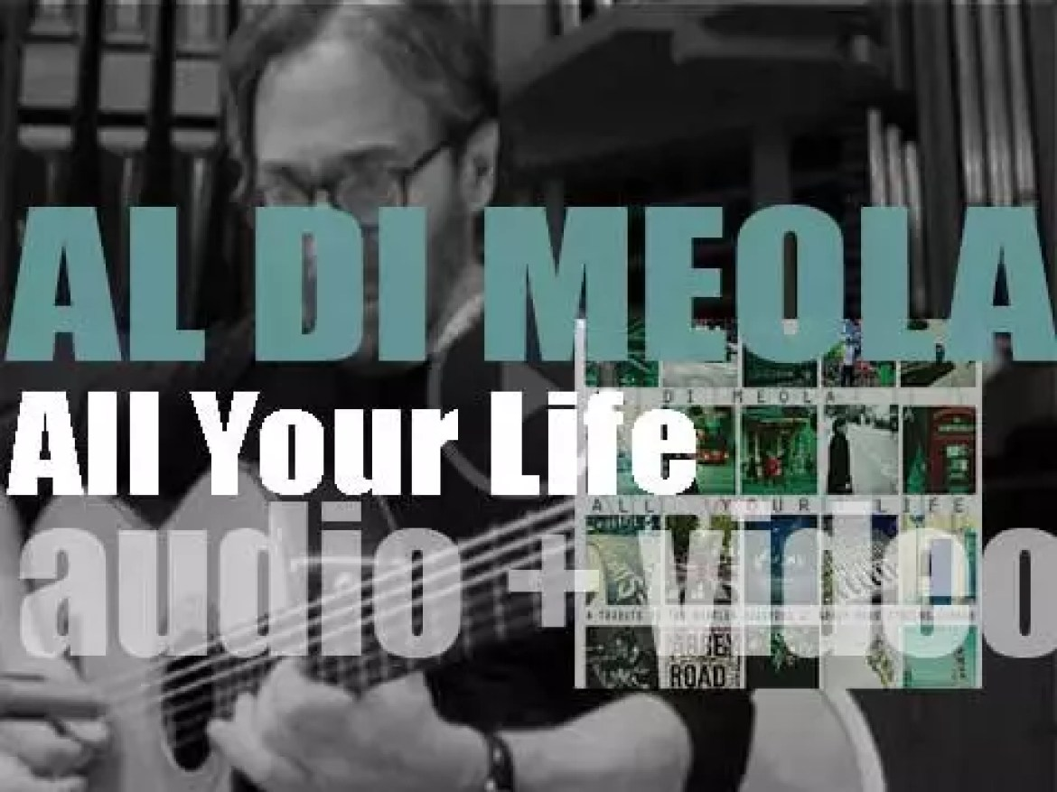 Al DiMeola releases 'All Your Life,' an acoustic album  revisiting the music of the Beatles (2013)