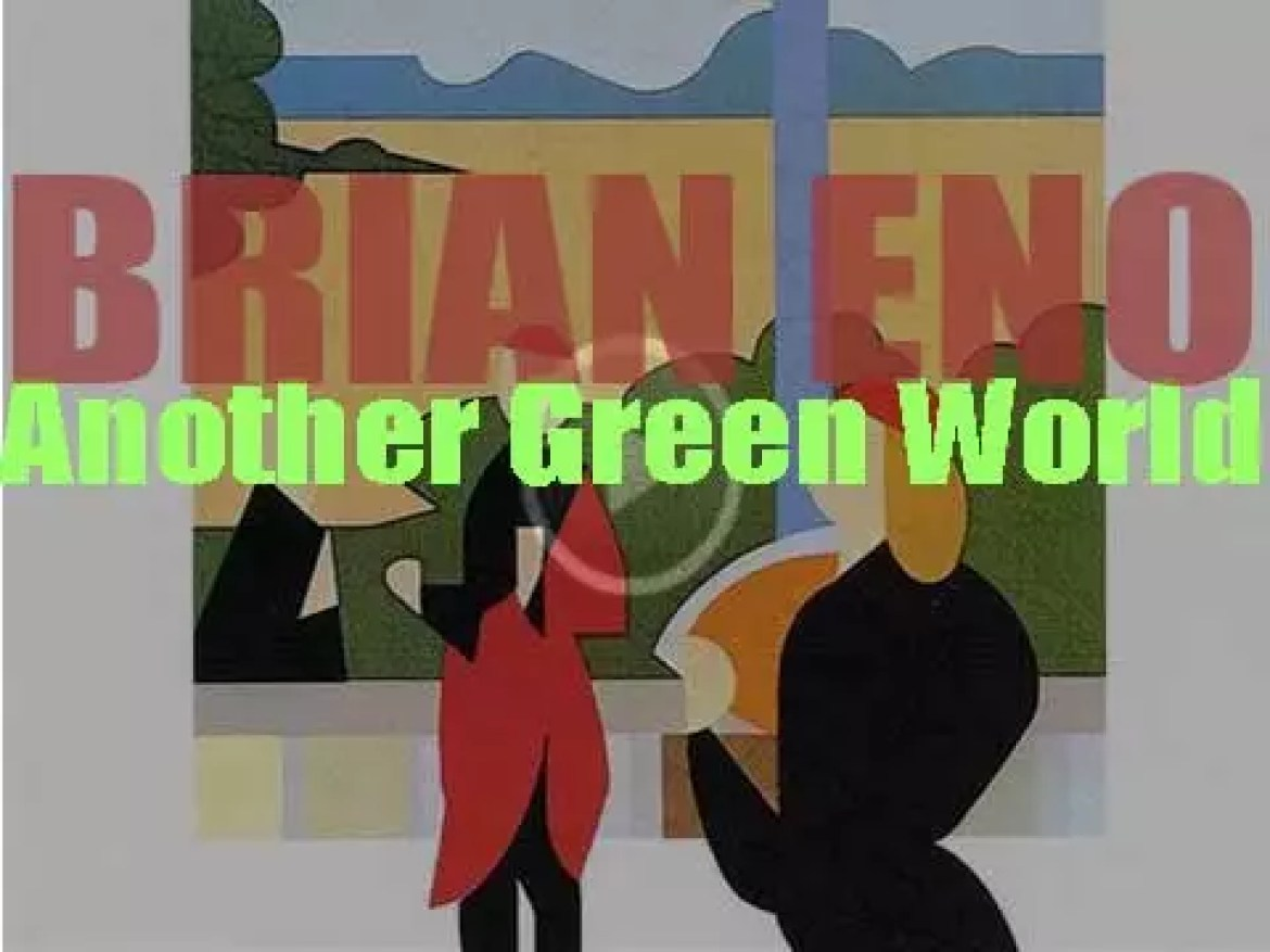 Island publish Brian Eno's 'Another Green World,' his third album recorded with Robert Fripp, Phil Collins, John Cale et al (1975)