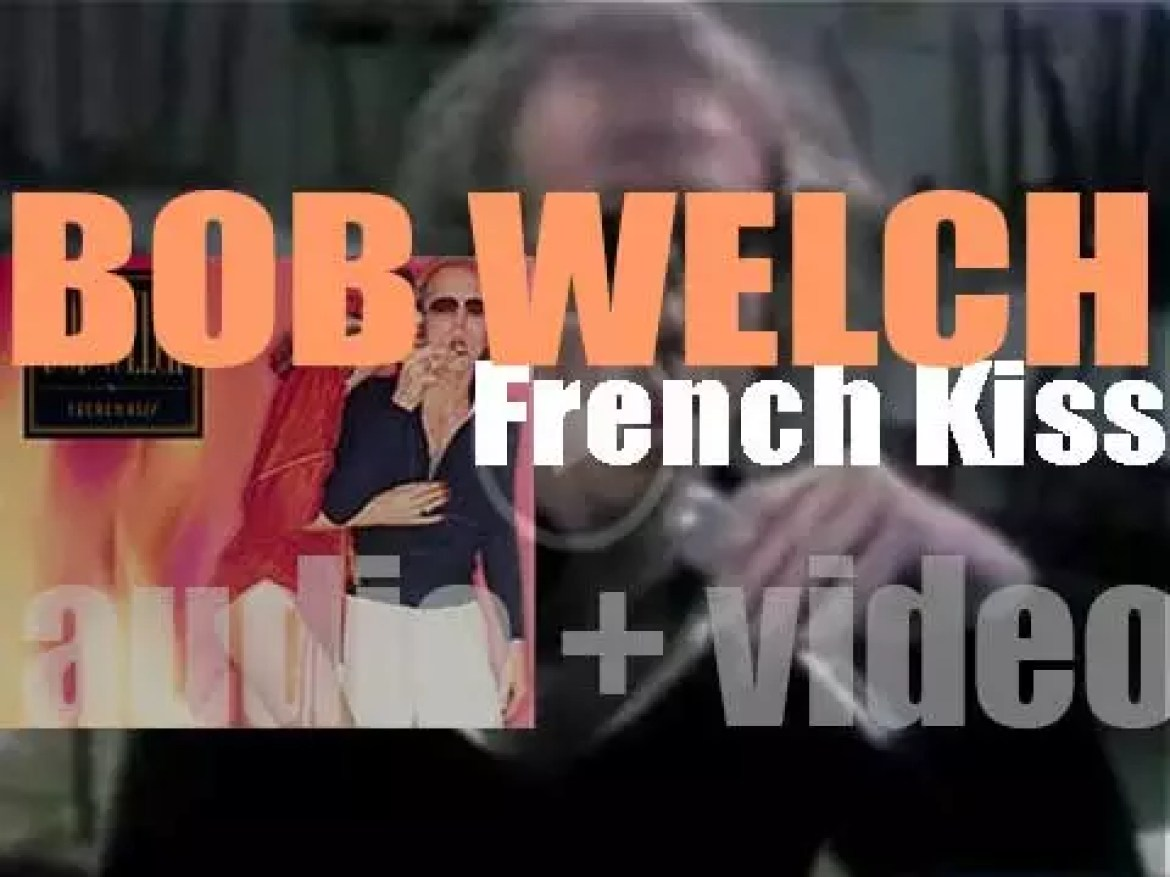 Capitol publish Bob Welch's solo debut album : 'French Kiss' featuring 'Ebony Eyes' (1977)