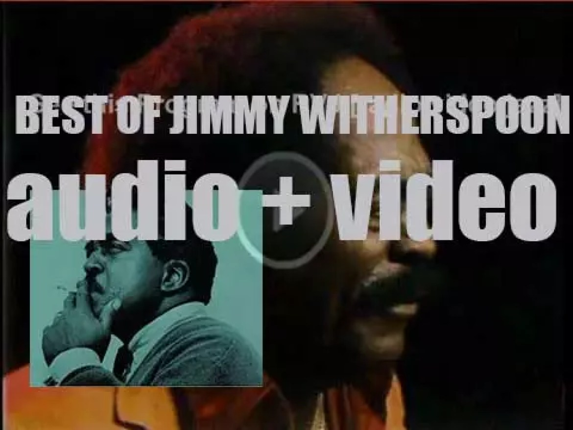 We remember Jimmy Witherspoon. 'Witherspoonin'