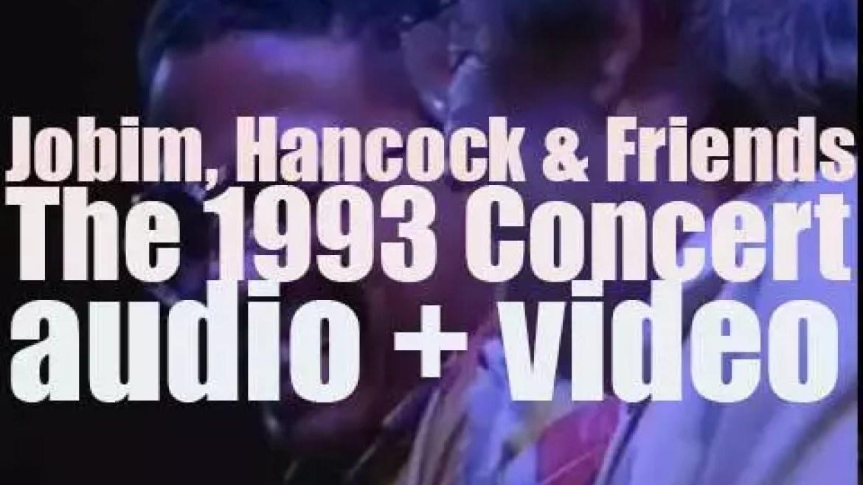 'Jobim, Hancock & Friends' Tom Jobim's last concert