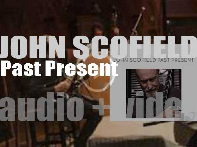 Impulse! publish John Scofield's 'Past Present,' an album recorded  with Bill Stewart, Joe Lovano and Larry Grenadier (2015)