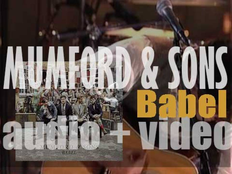 Island publish Mumford & Sons' second album : 'Babel' featuring 'I Will Wait' (2012)