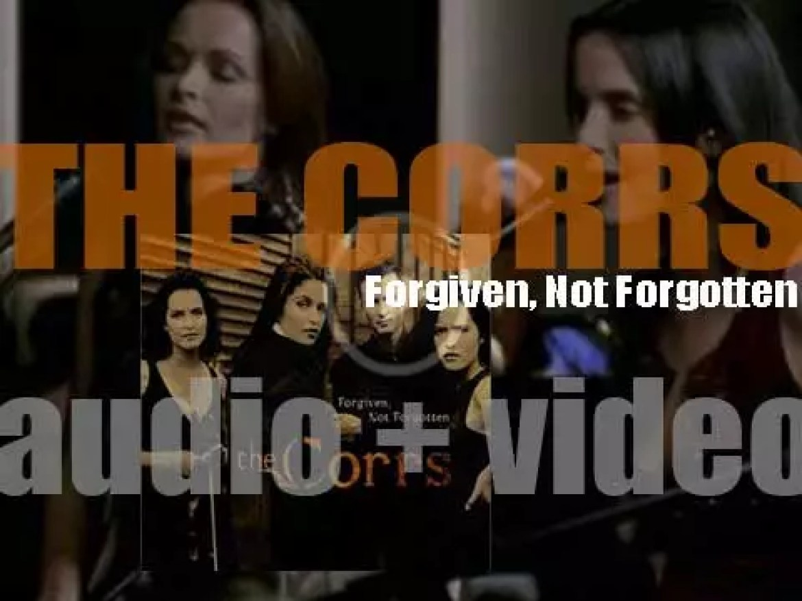 The Corrs release their debut album : 'Forgiven, Not Forgotten' produced by David Foster (1995)