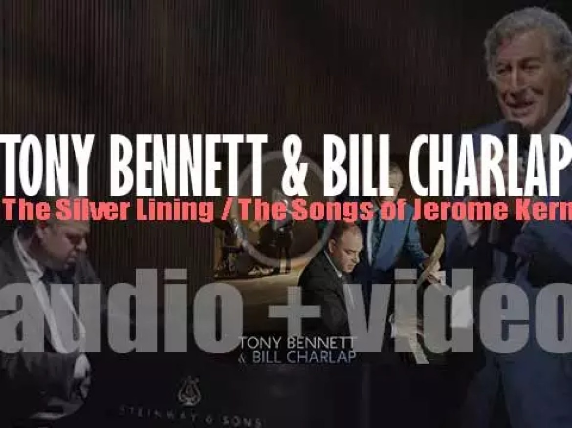 Sony publish 'The Silver Lining – The Songs of Jerome Kern' by Tony Bennett and Bill Charlap (2015)