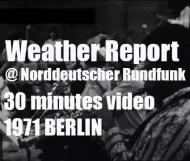 Weather Report @ Norddeutscher Rundfunk