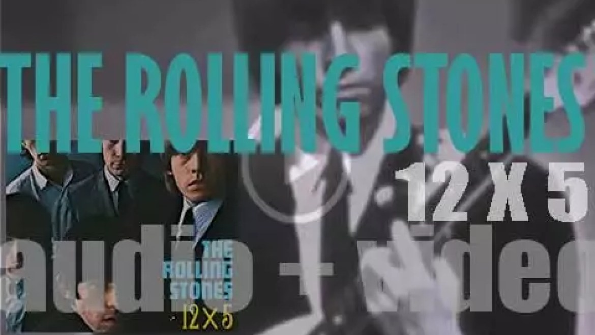 The Rolling Stones release their second American album : '12 X 5′ featuring 'Around and Around' and 'Time Is on My Side' (1964)
